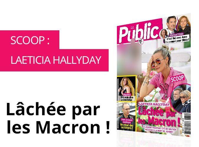 Magazine Public : Laeticia Hallyday : Lâchée par les Macron !