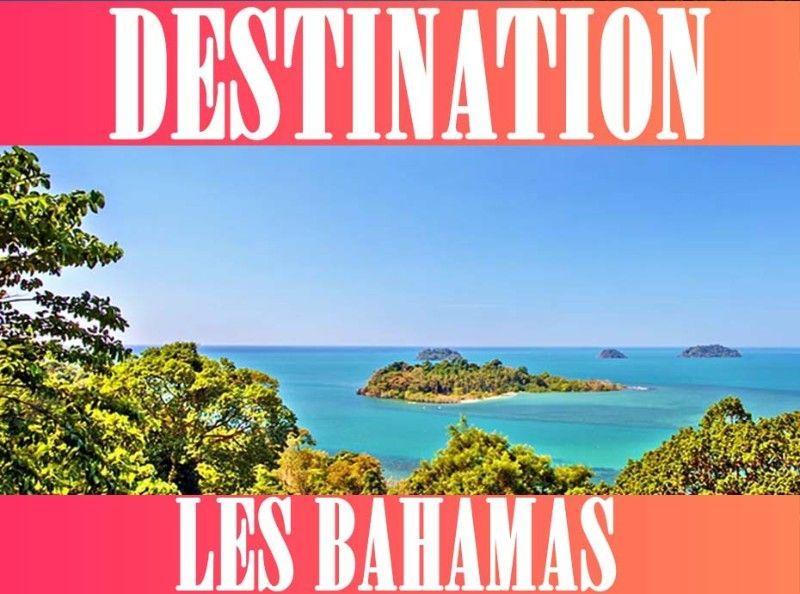 DESTINATION : Les 5 bonnes raisons de se rendre aux Bahamas