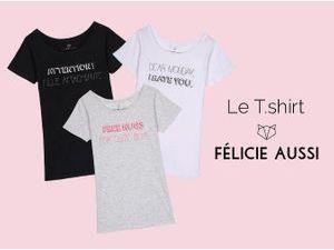 Plus produit : à vous les T-shirt Félicie Aussi !