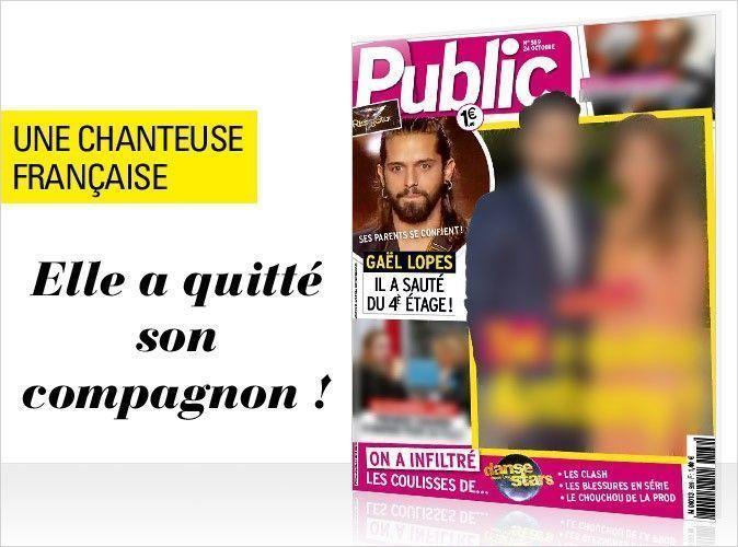 Magazine Public : Une chanteuse française... Elle a quitté son compagnon !