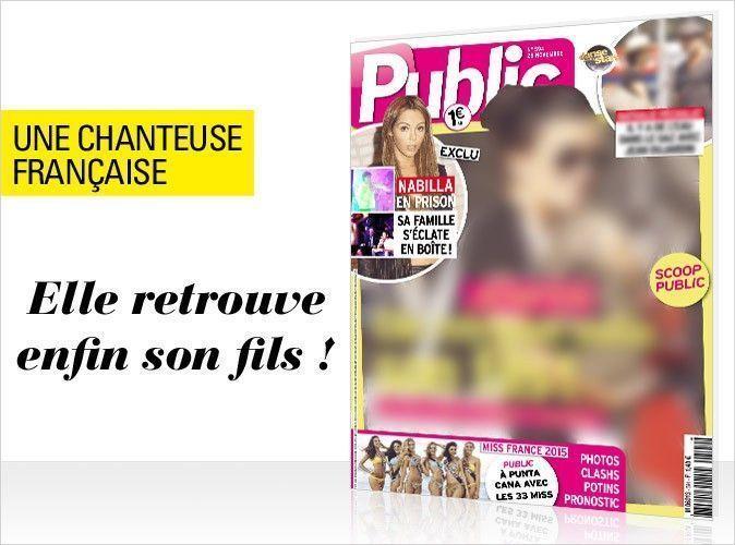 Magazine Public : Une chanteuse française en couverture... Elle retrouve enfin son fils !