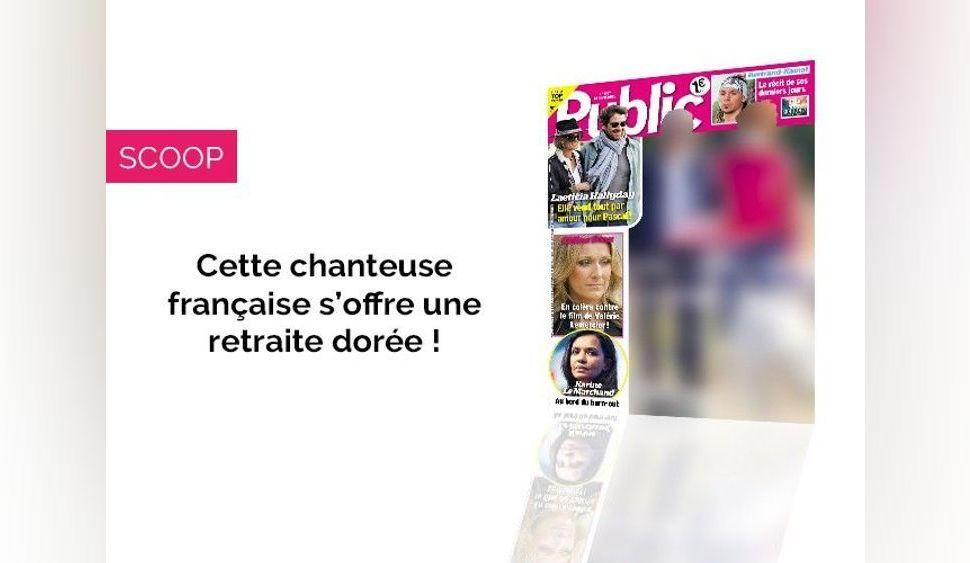 Magazine Public – Cette chanteuse française s'offre une retraite dorée !