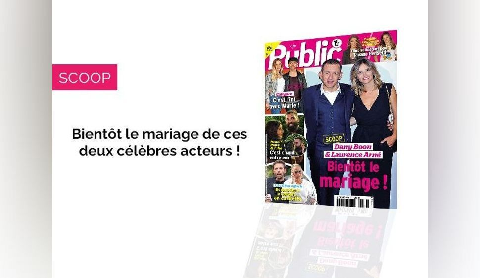 Magazine Public – Dany Boon, bientôt le mariage avec Laurence!