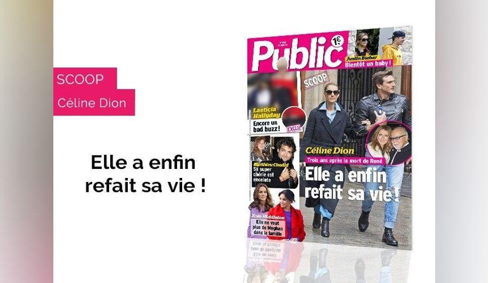 Magazine Public – SCOOP – Céline Dion- Elle a enfin refait sa vie !